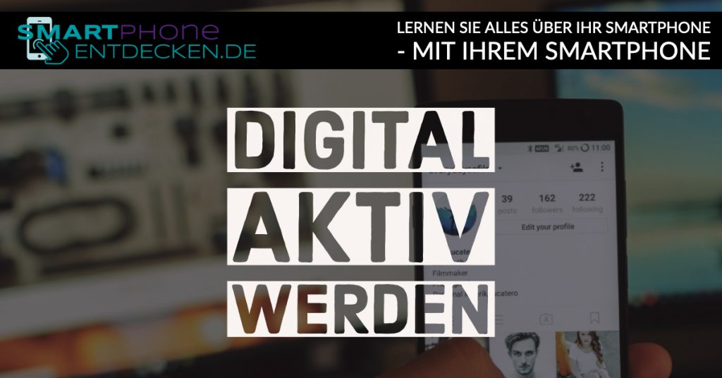 Digital Aktiv werden: Blogs, Instagram und YouTube