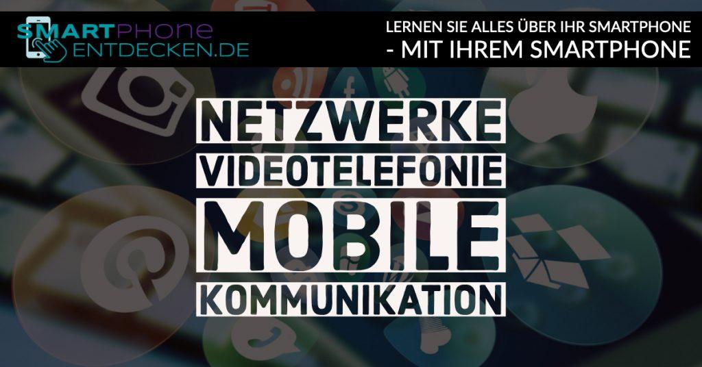 Netzwerke, Videotelefonie und mobile Kommunikation