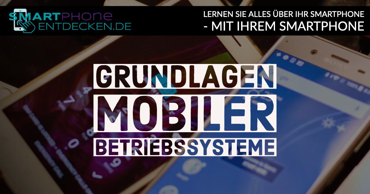Grundlagen mobiler Betriebssysteme