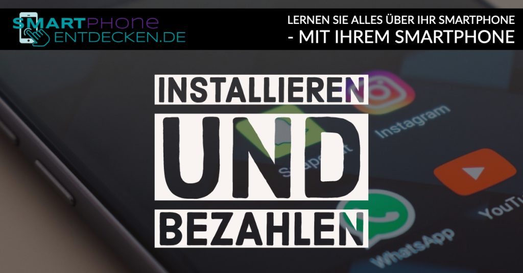 Apps – Installieren und bezahlen
