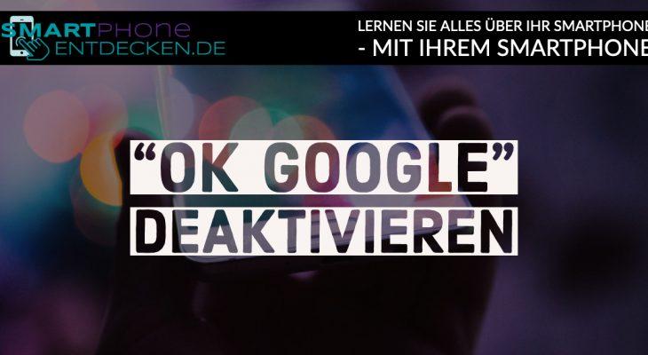 Hey Google Deaktivieren